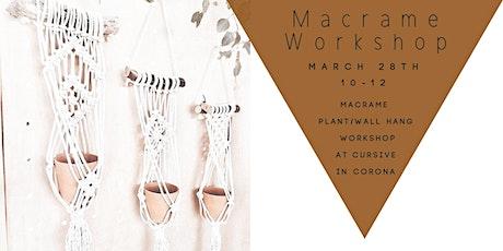Macrame Plant/Wall Hang Workshop at Cursive tickets