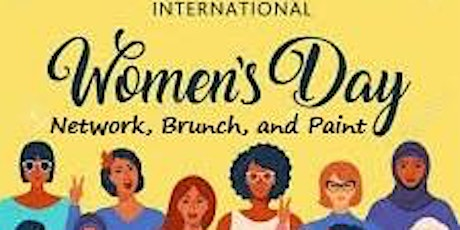 International Women's Day Network, Brunch, and Paint tickets