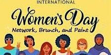 International Women's Day Network, Brunch, and Paint