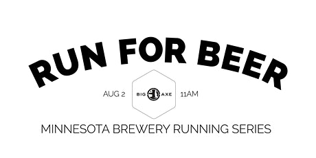 Beer Run - Big Axe Brewing Co | 2020 Minnesota Brewery Running Series tickets