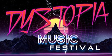 Dystopia Outdoor Music Festival tickets