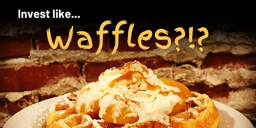 Invest Like Waffles?!?