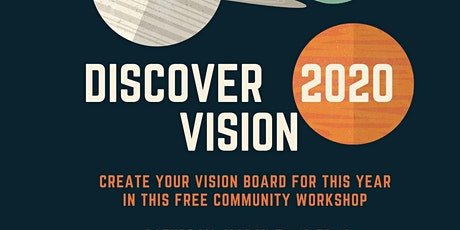 Discover 2020 Vision:  Get Clearer about 2020 by Creating Your Vision Board tickets