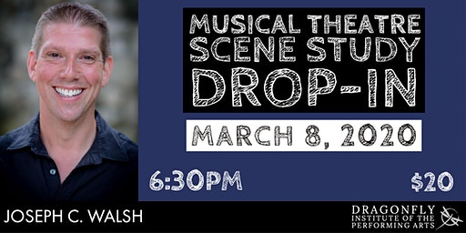 MUSICAL THEATRE SCENE STUDY DROP-IN with JOSEPH C WALSH