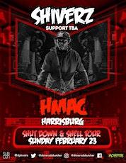 SHIVERZ at HMAC tickets