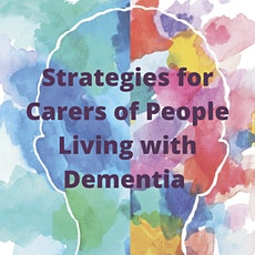 Strategies for carers of people living with dementia and dementia Q&A tickets