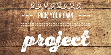 Pick Your Own Project tickets