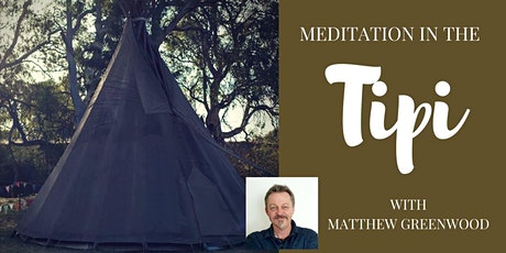 Meditation and Development in the Tipi *LIVE & ONLINE* tickets