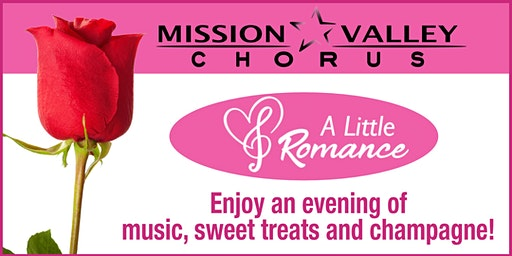 A Little Romance: Mission Valley Chorus musical  performance
