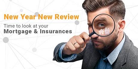 New Year New Review – Time to look at your Mortgage and Insurances tickets