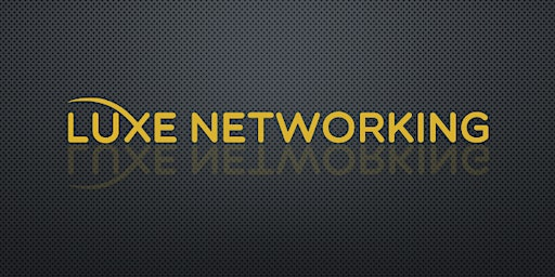 Luxe Networking Business Referral