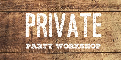 Private Party Workshop