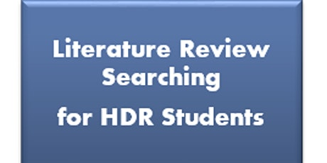 Literature Review Searching for HDR Students tickets