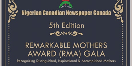 Nigerian Canadian Newspaper's Annual Remarkable Mothers Award Gala tickets