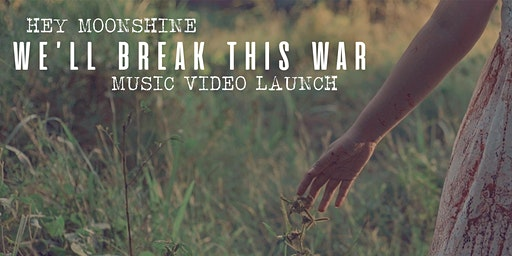 Hey Moonshine - We'll Break This War - Music Video Launch