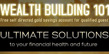 Invest to Wealth...Wealth Building 101!!! tickets