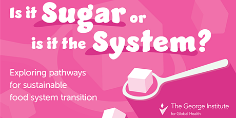 Is it Sugar or is it the System? Exploring pathways for sustainable food system transition  tickets