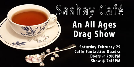 Sashay Café : An All Ages Drag Show tickets