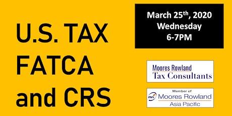 U.S TAX, FATCA and CRS tickets