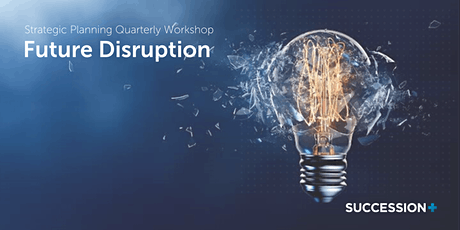Strategic Planning Quarterly Workshop: Future Disruption tickets