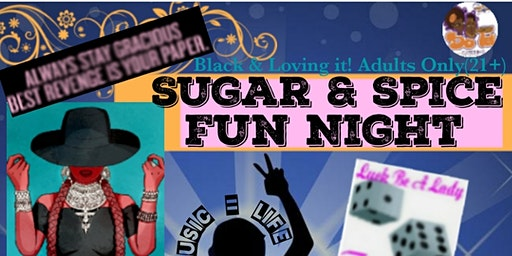 SUGAR & SPICE FUN NIGHT