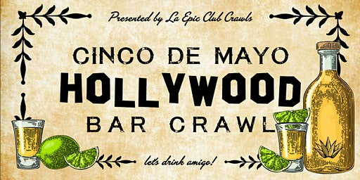 The Official Cinco de Mayo Hollywood Bar Crawl