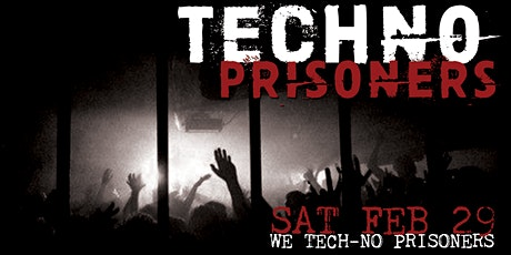 GFW EVENTS: Tech-no Prisoners tickets