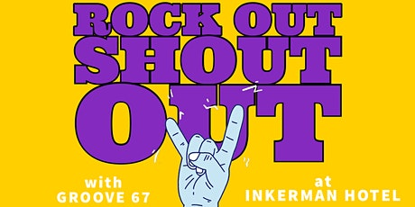 Groove 67 at Inkerman Hotel: ROCK OUT SHOUT OUT tickets