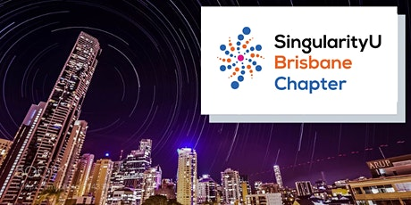 SingularityU Brisbane - Regular Meetup tickets
