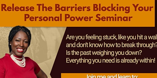 Release the Barriers that's Blocking Your Personal Power Seminar!