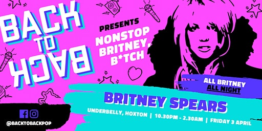 Nonstop Britney Spears club night – presented by Back to Back