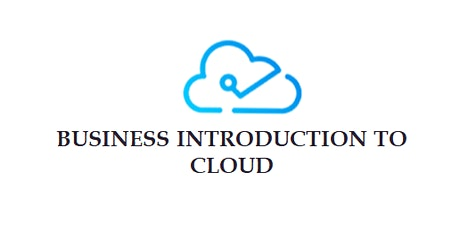 Business Introduction To Cloud 5 Days Virtual Live Training in Cork tickets