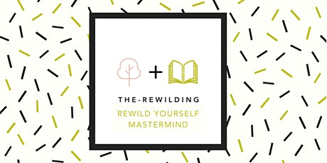 Rewild Yourself Mastermind Accountability Group tickets