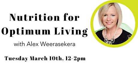 Nutrition for Optimum Living with Alexandra Weerasekera tickets