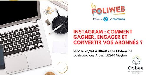 [Grenoble] Instagram : Comment gagner, engager et convertir vos abonnés ?
