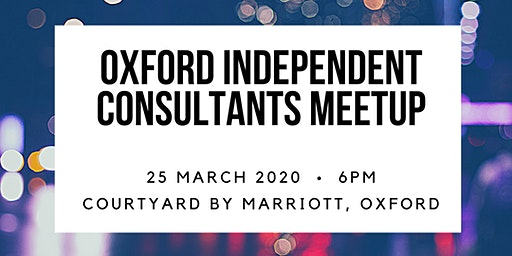 Oxford Independent Consultants Meetup March 2020