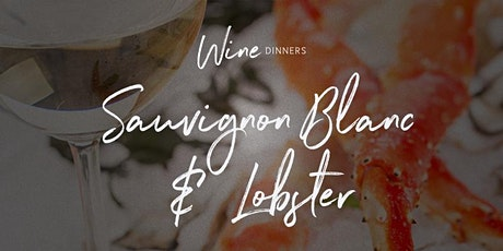 Wine Dinner - Sauvignon Blanc & Lobster tickets