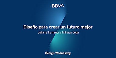 Design Wednesday: Diseño para crear un futuro mejor entradas