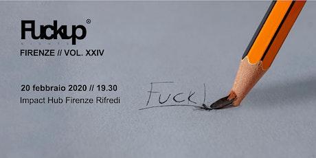 Fuckup Nights Firenze Vol XXIV biglietti