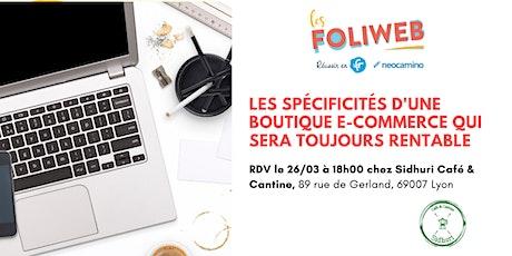 [Lyon] Les spécificités d'une boutique e-commerce qui sera toujours rentable billets