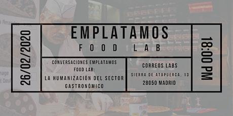 Conversaciones Emplatamos Food Lab: La humanización del sector gastronómico entradas