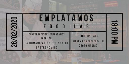 Conversaciones Emplatamos Food Lab: La humanización del sector gastronómico