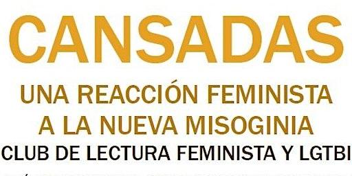 Cansadas. Una reacción feminista frente a la nueva misoginia