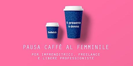 Pausa Caffè al Femminile biglietti