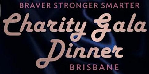 Brisbane Charity Gala Dinner - Braver Stronger Smarter