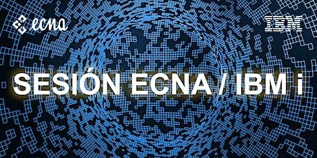 Sesión Ecna / IBMi entradas