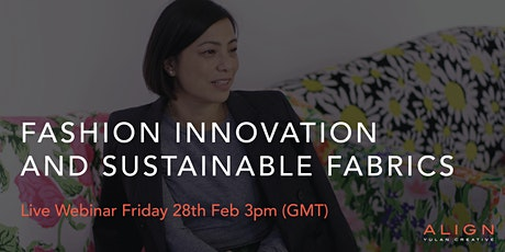 FASHION INNOVATION AND SUSTAINABLE FABRICS tickets