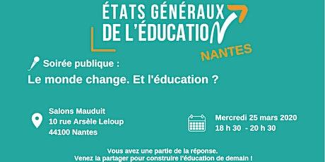 Soirée publique : Le monde change. Et l'éducation ? - Nantes billets
