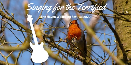 Singing for the terrified at the Haven Wellbeing Festival tickets