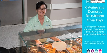 Catering and Domestic Recruitment Open Days NHSCT